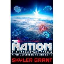 The Nation: A Futuristic Dungeon Core (The Laboratory Book 6)