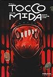 Il tocco di Mida. Midas Flesh