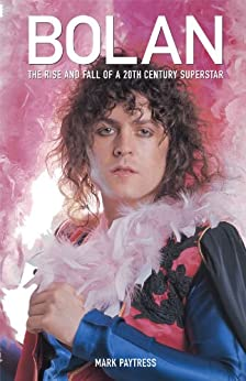 Bolan: The Rise And Fall Of A 20th Century Superstar par [Paytress, Mark]