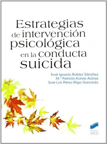 Estrategias de intervención psicológica en la conducta suicida (Psicologia (sintesis))
