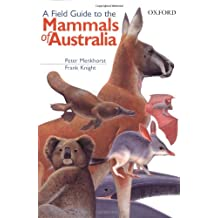 A Field Guide to the Mammals of Australia