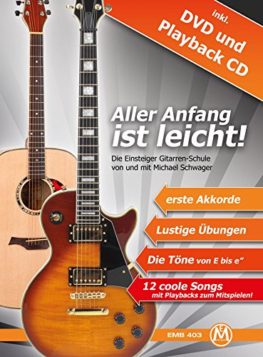 Michael Schwager - Aller Anfang ist leicht, Gitarrenschule für Anfänger (inkl. DVD und Playback-CD, Format DIN A 4, 32 Seiten)