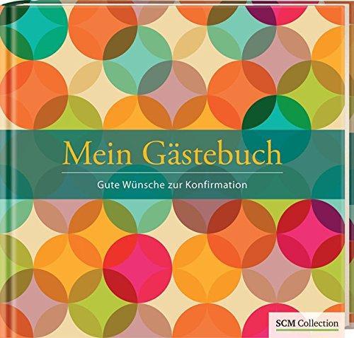 Mein Gästebuch - Konfirmation: Gute Wünsche zur Konfirmation (Feste des Lebens)