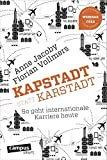 Kapstadt statt Karstadt: So geht internationale Karriere heute, plus E-Book inside (ePub, mobi oder pdf) (campus smart)