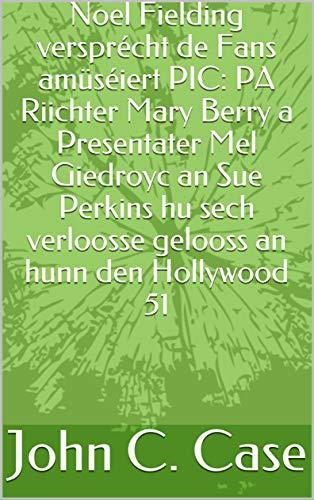 Noel Fielding versprécht de Fans amüséiert PIC: PA Riichter Mary Berry a Presentater Mel Giedroyc an Sue Perkins hu sech verloosse gelooss an hunn den Hollywood 51 (Luxembourgish Edition)