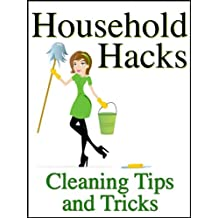Household Hacks: Cleaning Tips and Tricks To Save You Money, Time, and Energy When Cleaning Your House (English Edition)
