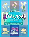 #7: How to Draw Flowers Step-by-Step: Easy Drawing Lessons for Kids to Learn to Draw Flowers