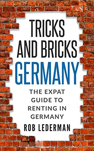 Tricks and Bricks Germany The Expat Guide to Renting (English Edition)