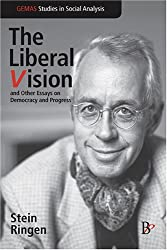 The Liberal Vision and Other Essays on Democracy and Progress