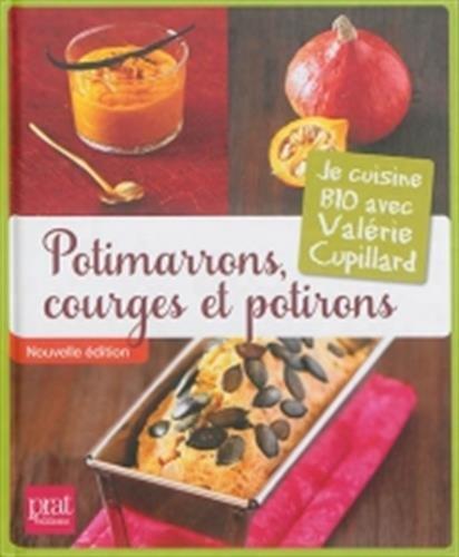 Potimarrons, courges et potirons : Je cuisine bio avec Valérie Cupillard