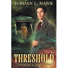 Threshold (Whyborne & Griffin) (Volume 2) by Jordan L. Hawk (2013-07-20)