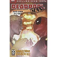 Armageddon accidentale. Deadpool Max: 2 (Collezione 100% Marvel)