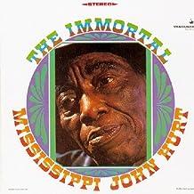 The Immortal Mississippi John Hurt by Mississippi' John Hurt (2004-04-15)