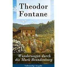 Wanderungen durch die Mark Brandenburg - Vollständige Ausgabe (Band 1- 5)