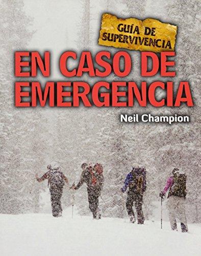 En caso de emergencia: Guía de supervivencia por Neil Champion
