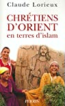 Chrétiens d'Orient en terre d' Islam