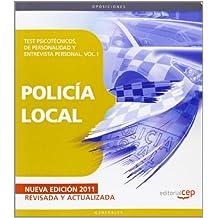 Policía Local. Test Psicotécnicos, de Personalidad y Entrevista Personal. Vol. I (Colección 54)