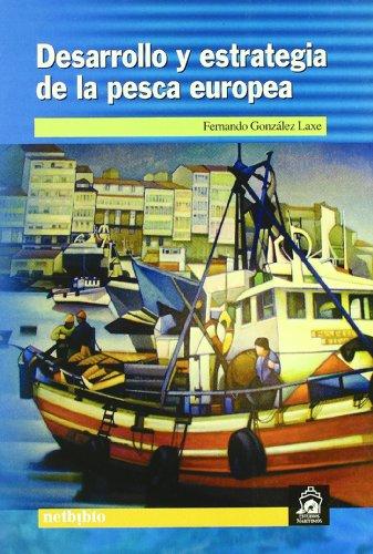 Desarrollo Estrategia De La Pesca (Estudios Marítimos) por Fernando González Laxe