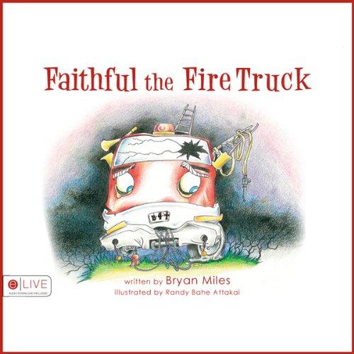 Faithful the Fire Truck  Audiolibri