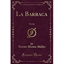 La Barraca: Novela (Classic Reprint)