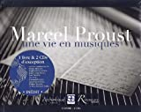 Marcel Proust - Une vie en musiques