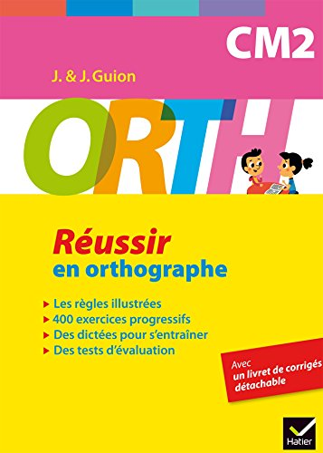 ORTH CM2 - Réussir en orthographe