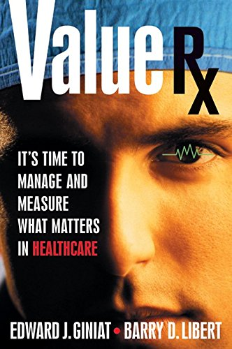 Value Rx for Healthcare: How to Make the Most of Your Organization's Assets and Relationships