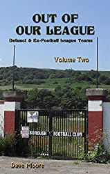 Out of Our League: Defunct and ex-Football League Teams - Volume Two