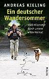 Ein deutscher Wandersommer - 1400 Kilometer durch unsere wilde Heimat von Kieling. Andreas (2011) Gebundene Ausgabe