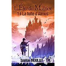 La fuite d'Almus: L'élu de Milnor - Tome1 (Collection du Fou)