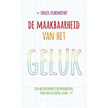 De maakbaarheid van het geluk (Dutch Edition)