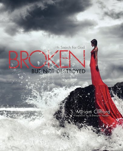Broken-But Not Destroyed