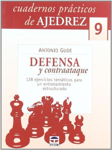 Descargar Libro Cuadernos Prácticos de Ajedrez 9.Defensa y Contaataque de Antonio Gude