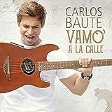 Carlos Baute - Vamo' A La Calle