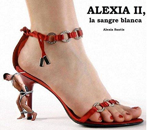 ALEXIA II: la sangre blanca (Alexia la malvada nº 2)