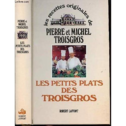 Les Petits plats des Troisgros