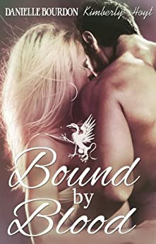 Bound by Blood (English Edition) di [Bourdon, Danielle, Hoyt, Kimberly]