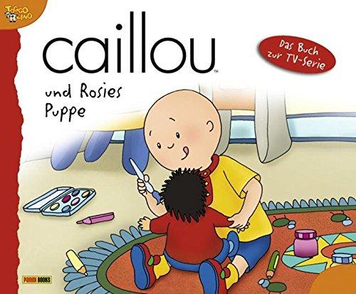 Caillou Geschichtenbuch: Bd. 8: Caillou und Rosies Puppe (Caillou Rosie Und)