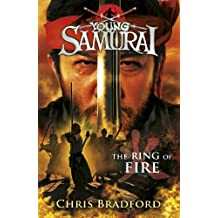 The Ring of Fire (Young Samurai, Book 6): The Ring of Fire (English Edition)