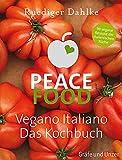 Produkt-Bild: Peace Food - Vegano Italiano: Das Kochbuch