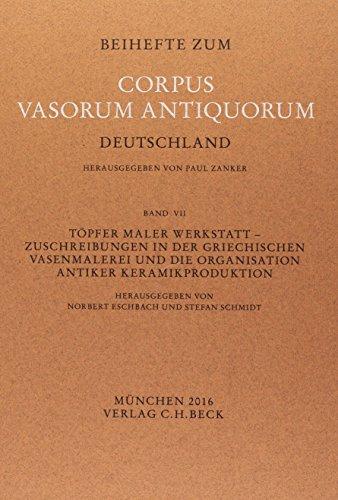 Töpfer - Maler - Werkstatt: Zuschreibungen in der griechischen Vasenmalerei und die Organisation antiker Keramikproduktion (Griechische Vasenmalerei)