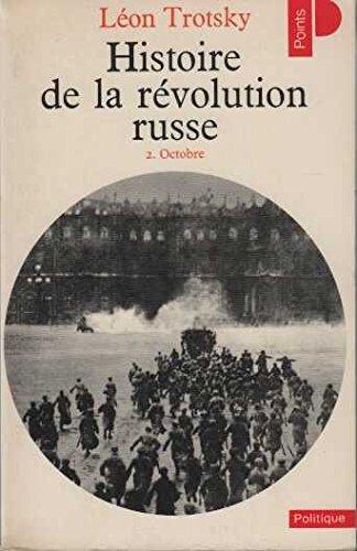 Histoire de la Révolution russe. 2, La Révolution d'octobre