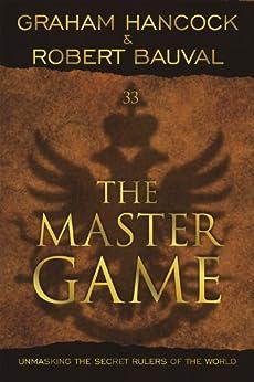 The Master Game: Unmasking the Secret Rulers of the World par [Hancock, Graham, Bauval, Robert]