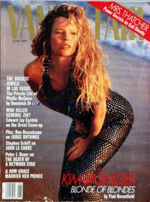 VANITY FAIR du 01/06/1989 - KIM BASINGER - THE BIGGEST JEWELS IN LAS VEGAS - PHYLLIS MC GUIRE - WHO KILLED GENERAL ZIA - EDWARD JAY EPSTEIN - ROSE ROSENBAUM - STEPHEN SCHIFF ON JOHN LE CARRE - PETER J. BOYER - HOW GRACE MARRIED HIER PRINCE - MRS THATCHER