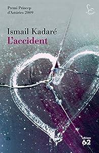 L'accident par Ismaíl Kadaré