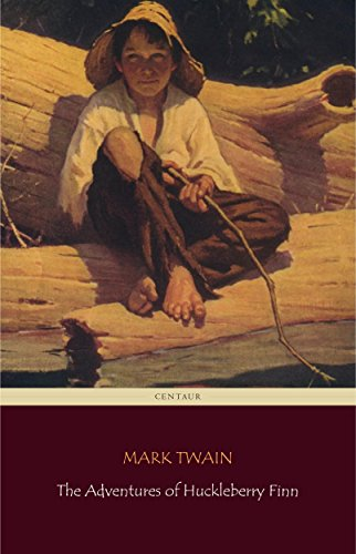 The Adventures of Huckleberry Finn (Centaur Classics)