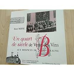 Un quart de siècle de vente des vins aux Hospices de Beaune