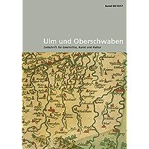 Ulm und Oberschwaben: Zeitschrift für Geschichte, Kunst und Kultur