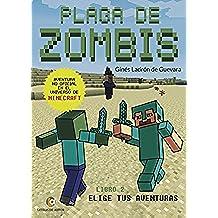 PLAGA DE ZOMBIS. Aventuras en el universo de Minecraft