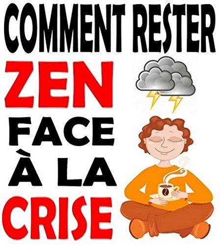 Couverture du livre Comment rester zen face à la crise